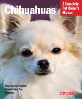 Chihuahuas (Complete Pet Owner's Manual)