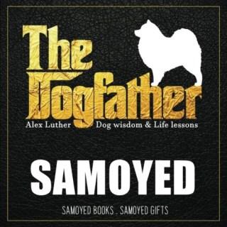 Dogfather: Samoyed Wisdom & Life Lessons: Samoyed gifts