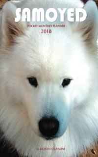 Samoyed Pocket Monthly Planner 2018: 16 Month Calendar