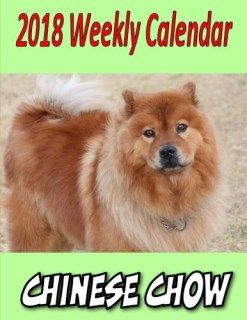 2018 Weekly Calendar Chinese Chow