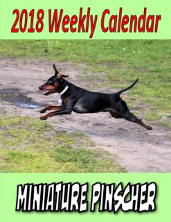 2018 Weekly Calendar Miniature Pinscher