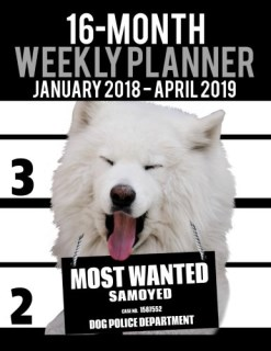 "2018-2019 Weekly Planner - Most Wanted Samoyed: Daily Diary Monthly Yearly Calendar Large 8.5"" x 11"" Schedule Journal Organizer (Dog Planners 2018-2019) (Volume 36)"