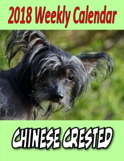 2018 Weekly Calendar Chinese Crested