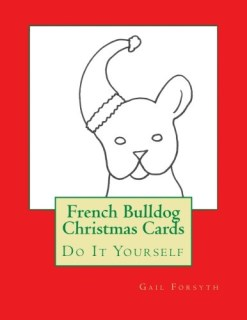 French Bulldog Christmas Cards: Do It Yourself