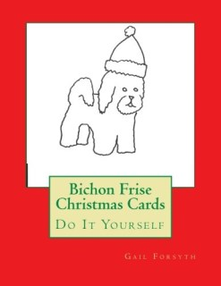 Bichon Frise Christmas Cards: Do It Yourself