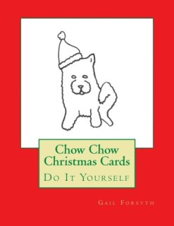 Chow Chow Christmas Cards: Do It Yourself