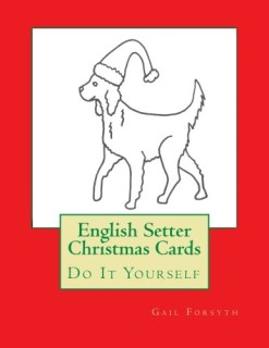 English Setter Christmas Cards: Do It Yourself