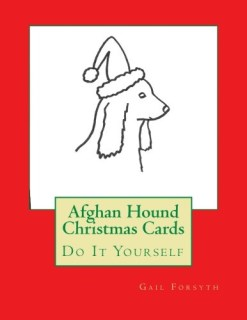 Afghan Hound Christmas Cards: Do It Yourself