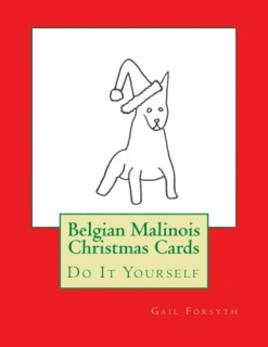 Belgian Malinois Christmas Cards: Do It Yourself