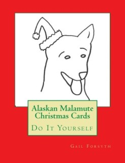 Alaskan Malamute Christmas Cards: Do It Yourself