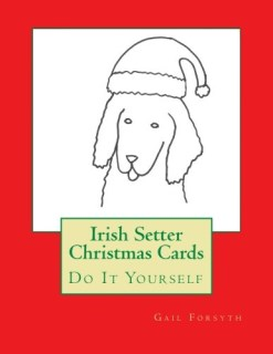 Irish Setter Christmas Cards: Do It Yourself