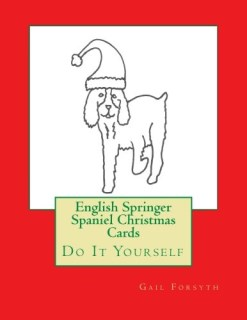 English Springer Spaniel Christmas Cards: Do It Yourself