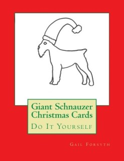 Giant Schnauzer Christmas Cards: Do It Yourself