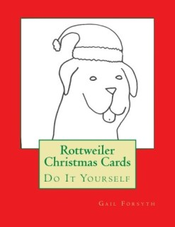 Rottweiler Christmas Cards: Do It Yourself
