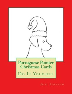 Portuguese Pointer Christmas Cards: Do It Yourself