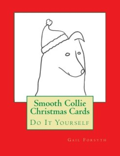 Smooth Collie Christmas Cards: Do It Yourself
