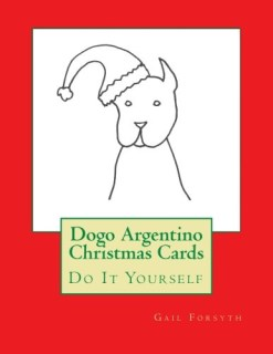 Dogo Argentino Christmas Cards: Do It Yourself