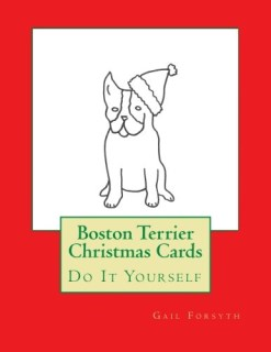 Boston Terrier Christmas Cards: Do It Yourself