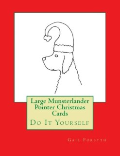 Large Munsterlander Pointer Christmas Cards: Do It Yourself