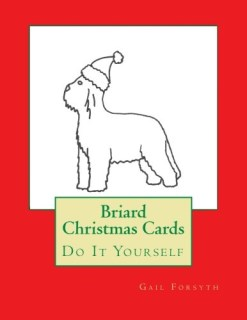 Briard Christmas Cards: Do It Yourself