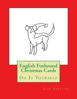 English Foxhound Christmas Cards: Do It Yourself