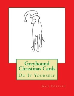 Greyhound Christmas Cards: Do It Yourself