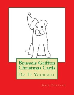 Brussels Griffon Christmas Cards: Do It Yourself