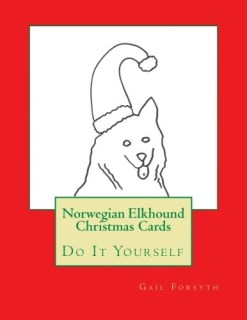 Norwegian Elkhound Christmas Cards: Do It Yourself