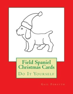 Field Spaniel Christmas Cards: Do It Yourself