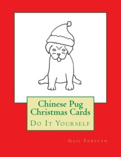 Chinese Pug Christmas Cards: Do It Yourself