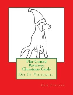 Flat-Coated Retriever Christmas Cards: Do It Yourself