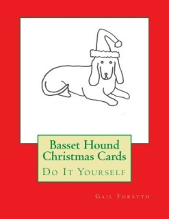 Basset Hound Christmas Cards: Do It Yourself