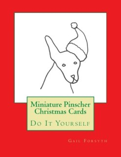 Miniature Pinscher Christmas Cards: Do It Yourself