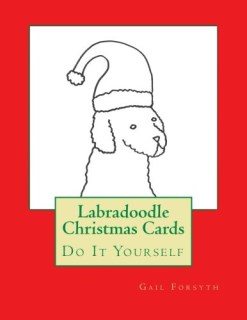 Labradoodle Christmas Cards: Do It Yourself