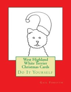 West Highland White Terrier Christmas Cards: Do It Yourself