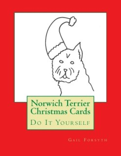 Norwich Terrier Christmas Cards: Do It Yourself