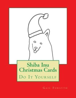 Shiba Inu Christmas Cards: Do It Yourself