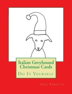 Italian Greyhound Christmas Cards: Do It Yourself by Gail Forsyth (2015-09-19)