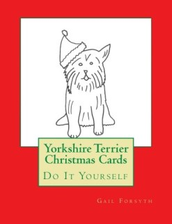 Yorkshire Terrier Christmas Cards: Do It Yourself