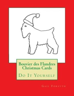 Bouvier des Flandres Christmas Cards: Do It Yourself