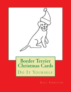 Border Terrier Christmas Cards: Do It Yourself