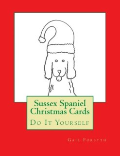 Sussex Spaniel Christmas Cards: Do It Yourself