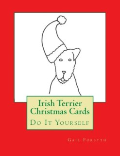 Irish Terrier Christmas Cards: Do It Yourself