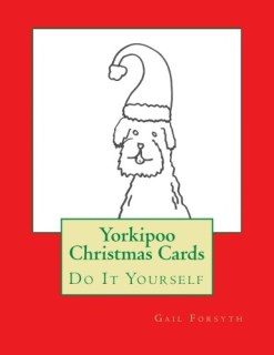 Yorkipoo Christmas Cards: Do It Yourself
