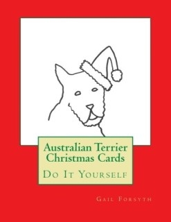 Australian Terrier Christmas Cards: Do It Yourself