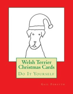Welsh Terrier Christmas Cards: Do It Yourself