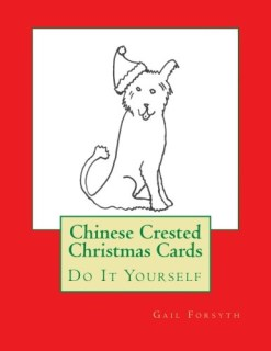 Chinese Crested Christmas Cards: Do It Yourself