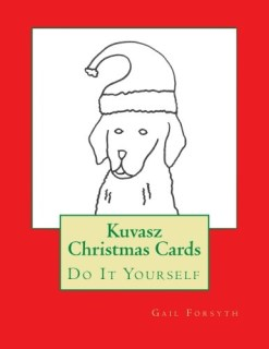 Kuvasz Christmas Cards: Do It Yourself