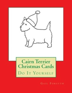 Cairn Terrier Christmas Cards: Do It Yourself