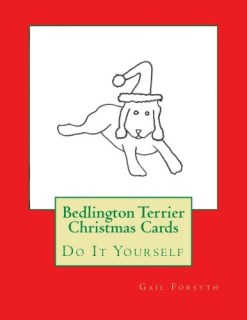 Bedlington Terrier Christmas Cards: Do It Yourself